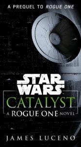 Catalyst: A Rogue One Novel (02.05.2017)