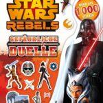Star Wars Rebels: Gefährliche Duelle: Das große Stickerbuch (29.08.2016)