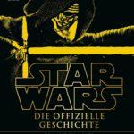 Star Wars: Die offizielle Geschichte von 1977 bis heute (28.10.2016)