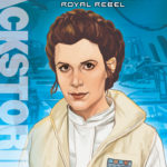 Backstories: Princess Leia - Royal Rebel (29.11.2016)