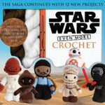 Star Wars: Even More Crochet (01.03.2017)