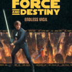 Force and Destiny: Endless Vigil (31.10.2016)