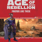 Age of Rebellion: Friends Like These (08.12.2016)