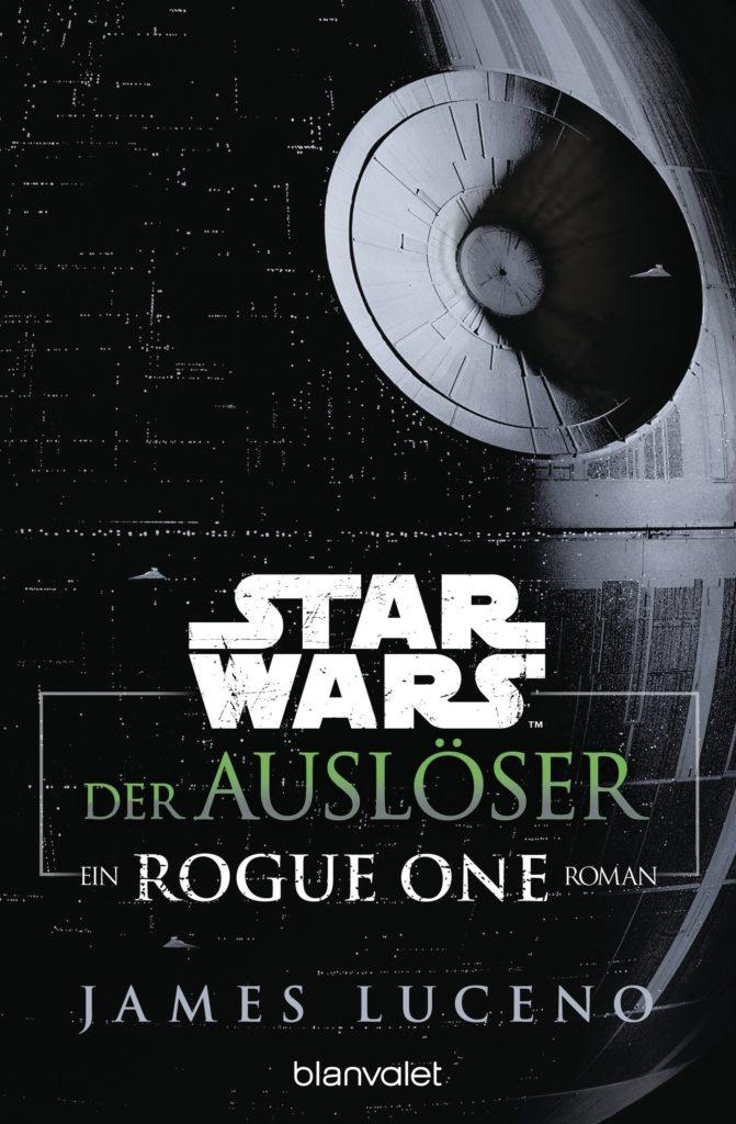 Der Auslöser: Ein Rogue One Roman (15.05.2017)