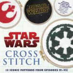 Star Wars: Cross Stitch Kit: 12 Patterns from Episodes IV-VII (September 2016)