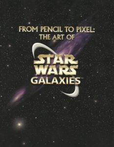From Pencil to Pixel: The Art of Star Wars Galaxies (Juni 2003)