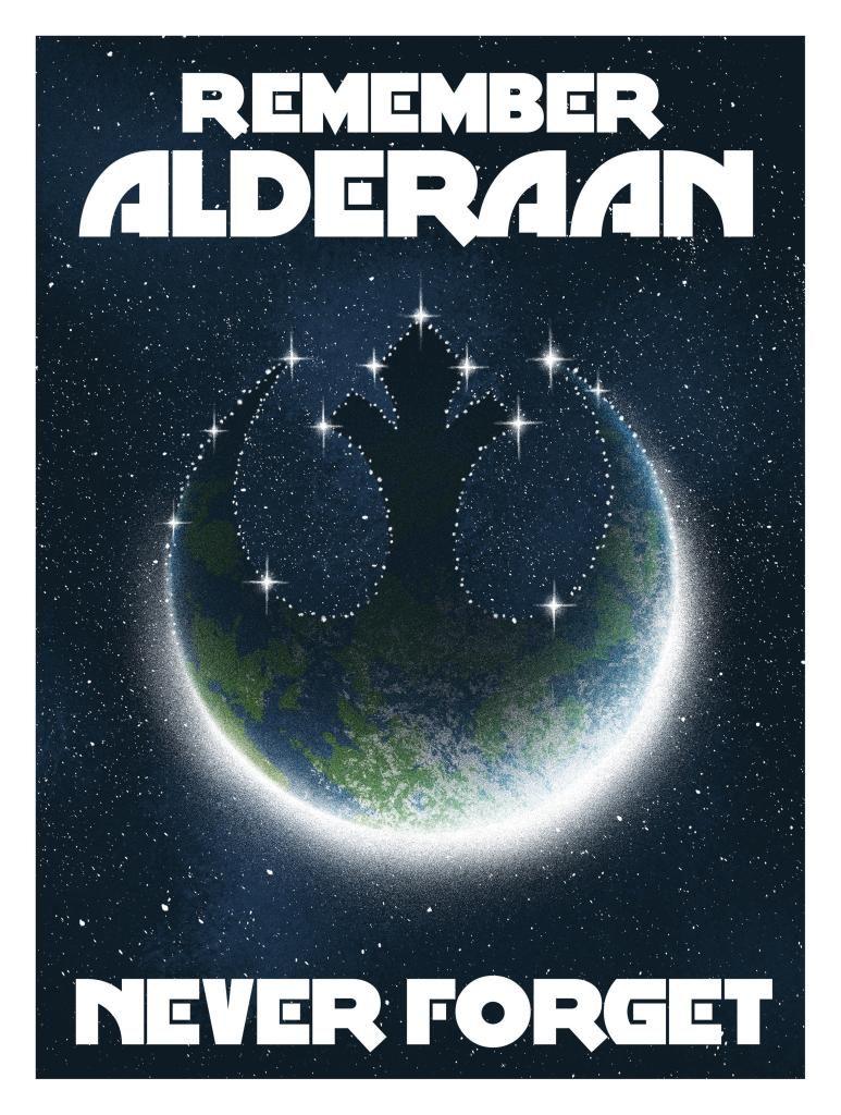 Star Wars Propaganda - Remember Alderaan