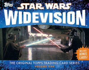 Star Wars Widevision: The Original Topps Trading Card Series, Volume One (18.04.2017)