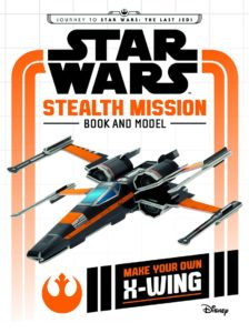 Stealth Mission: Activity Book and Model - Make Your Own X-wing (01.09.2017)