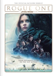 Rogue One: A Star Wars Story - The Official Mission Debrief (Hardcover, 11.04.2017)