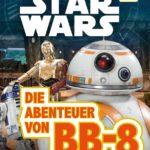 Die Abenteuer von BB-8 (SUPERLESER! Stufe 1) (26.01.2017)