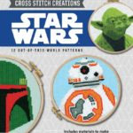 Star Wars Cross Stitch Creations: 12 Out-of-this-world Patterns (Oktober 2017)