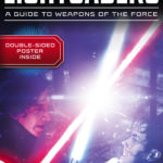 Lightsabers: A Guide to Weapons of the Force (10.04.2018)