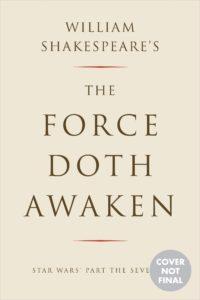 William Shakespeare's The Force Doth Awaken (03.10.2017)