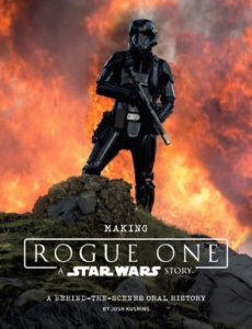 Making Rogue One: A Star Wars Story: A Behind-the-scenes Oral History (03.10.2017)