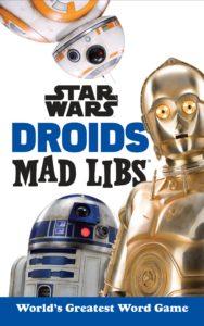 Star Wars Droids Mad Libs (13.03.2018)