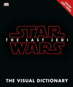 Star Wars: The Last Jedi: Visual Dictionary (15.12.2017)