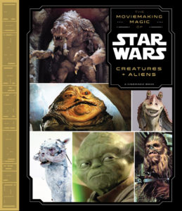Star Wars: Moviemaking Magic: Creatures & Aliens