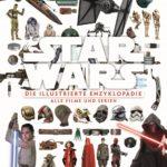 Star Wars: Die illustrierte Enzyklopädie – Alle Filme und Serien (29.08.2017)