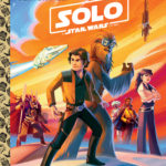Solo: A Star Wars Story - A Little Golden Book (04.09.2018)