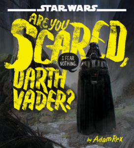 Are You Scared, Darth Vader? (31.07.2018)