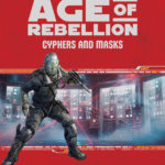 Age of Rebellion: Cyphers and Masks (16.08.2018)