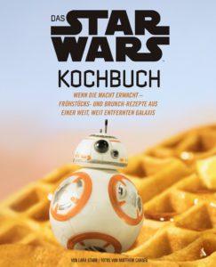 Das Star Wars Kochbuch: Wenn die Macht erwacht – Frühstücks und Brunch-Rezepte aus einer weit entfernten Galaxis (26.03.2018)
