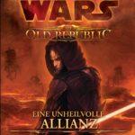The Old Republic Sammelband 1: Eine unheilvolle Allianz/Betrogen (25.06.2018)