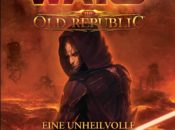 The Old Republic Sammelband 1: Eine unheilvolle Allianz/Betrogen (25.06.2018)