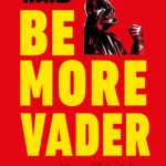Be More Vader (02.10.2018)