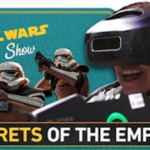 Star Wars Show: Secrets of the Empire