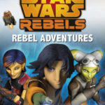 Star Wars Rebels: Rebel Adventures - Reader Collection (23.02.2018)