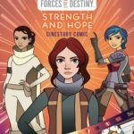 Forces of Destiny: Strength and Hope - Cinestory Comic (20.08.2019)