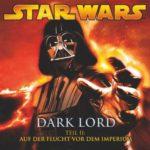 Dark Lord (Teil 2) – Auf der Flucht vor dem Imperium (28.03.2008)