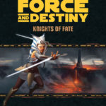 Force and Destiny: Knights of Fate (21.06.2018)