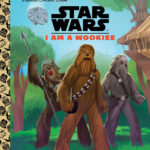 I Am a Wookiee - A Little Golden Book