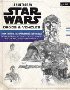Learn to Draw Star Wars: Droids & Vehicles (02.10.2018)
