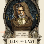 William Shakespeare's Jedi the Last (10.07.2018)
