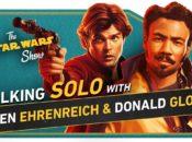 Star Wars Show Ehrenreich Glover
