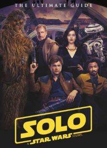 Solo: A Star Wars Story - The Ultimate Guide (27.11.2018)