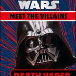 Meet the Villains: Darth Vader (07.05.2019)