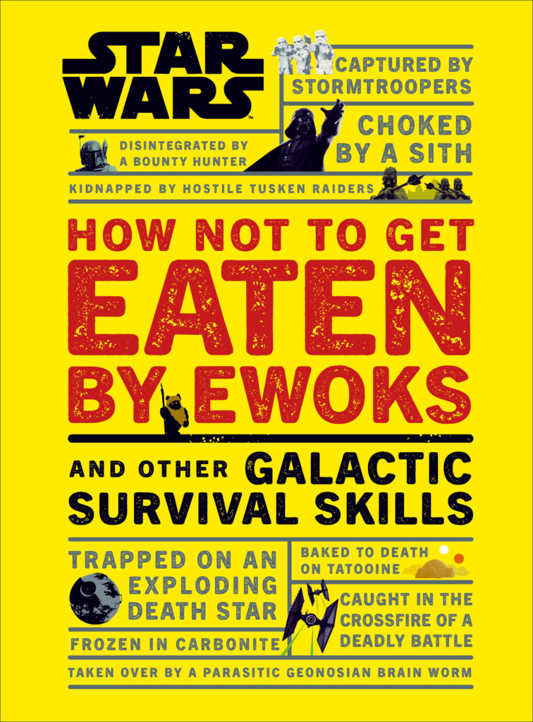 How Not to Get Eaten by Ewoks and Other Galactic Survival Skills (03.09.2019)