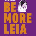 Be More Leia (01.10.2019)