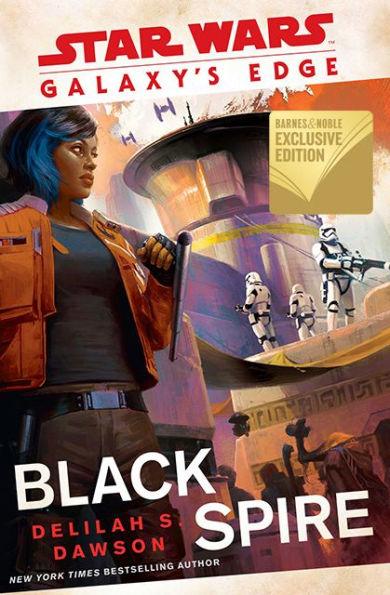 Galaxy's Edge: Black Spire (Barnes & Noble Exclusive Edition) (27.08.2019)