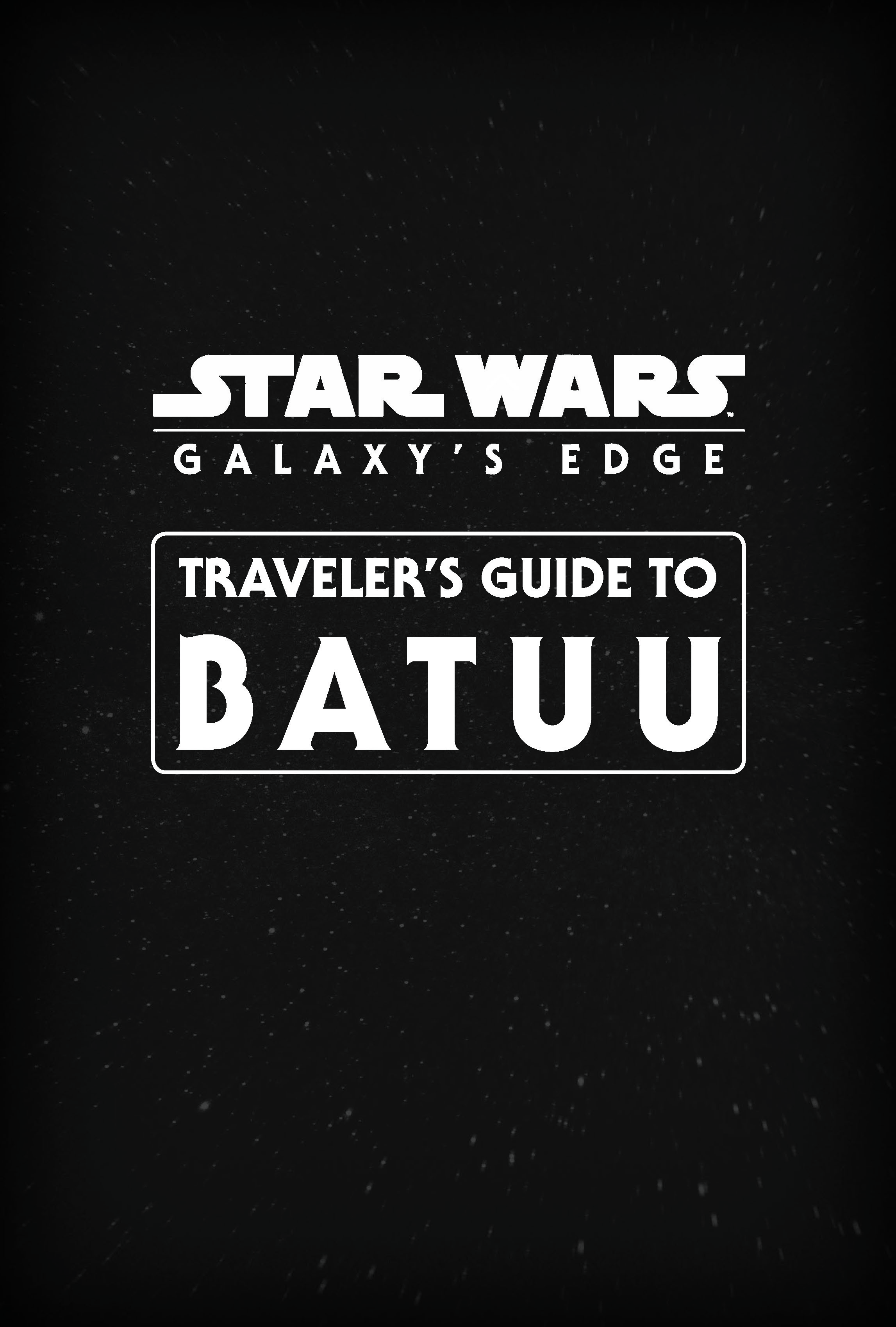 Galaxy's Edge: Traveler's Guide to Batuu (19.11.2019)