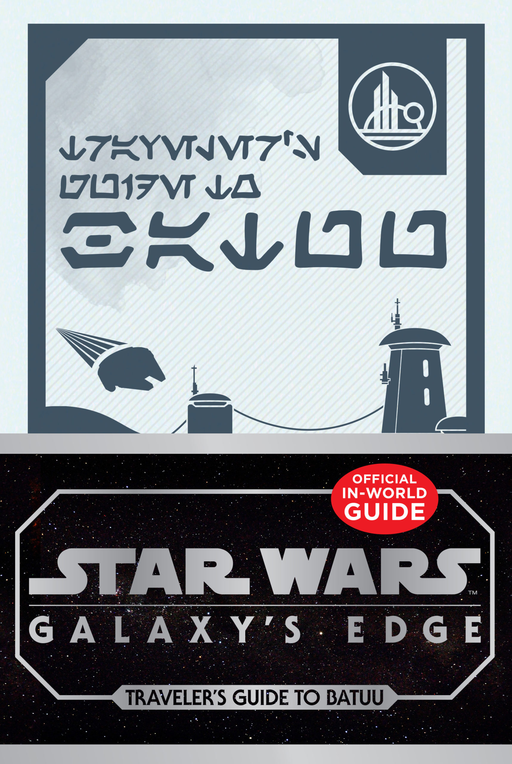Galaxy's Edge: Traveler's Guide to Batuu (23.06.2020)