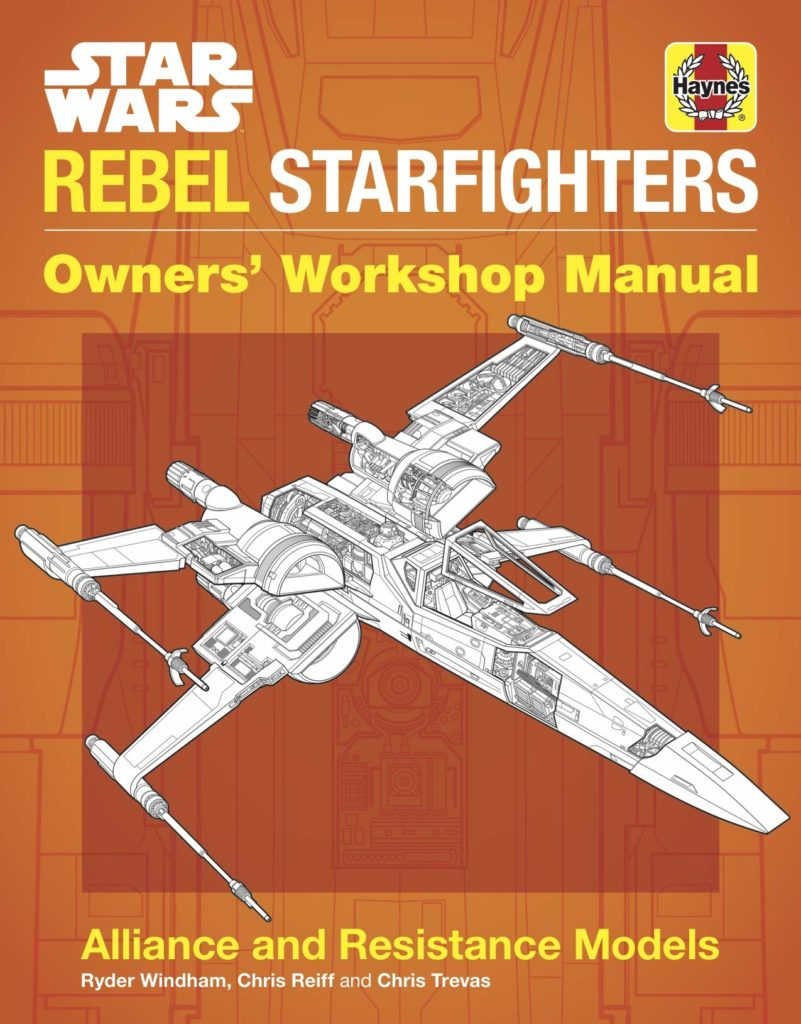 Rebel Starfighters: Owners' Workshop Manual – Alliance and Resistance Models (07.11.2019)