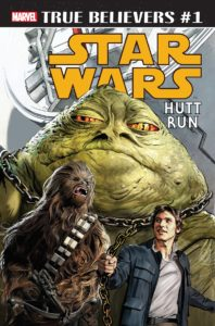 True Believers: Star Wars: Hutt Run #1 (04.12.2019)