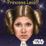 What Is the Story of Princess Leia? (14.07.2020)