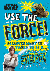 Use the Force - Discover What It Takes to Be a Jedi (30.06.2020)